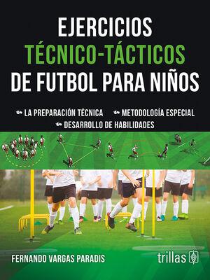 EJERCICIOS TECNICO-TACTICOS DE FUTBOL PARA NIÑOS