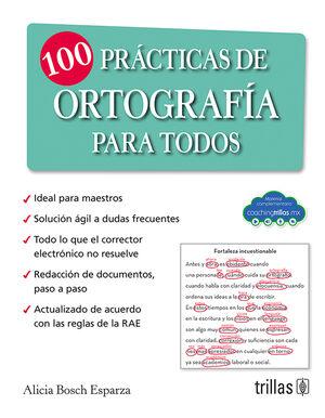 100 PRACTICAS DE ORTOGRAFIA PARA TODOS (COACHING TRILLAS)