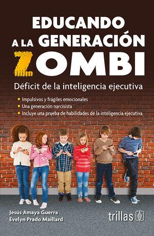 EDUCANDO A LA GENERACION ZOMBI