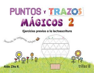 PUNTOS Y TRAZOS MAGICOS 2. EJERCICIOS PREVIOS A LA LECTOESCRITURA