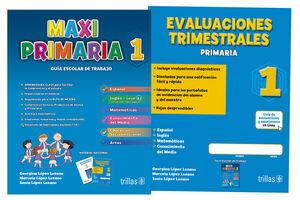 MAXIPRIMARIA 1. GUIA ESCOLAR DE TRABAJO Y EVALUACIONES TRIMESTRALES