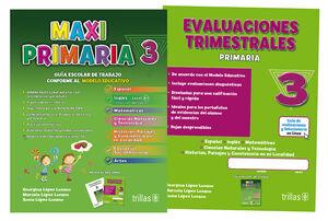 MAXIPRIMARIA 3. GUIA ESCOLAR DE TRABAJO Y EVALUACIONES TRIMESTRALES