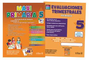MAXIPRIMARIA 5. GUIA ESCOLAR DE TRABAJO Y EVALUACIONES TRIMESTRALES
