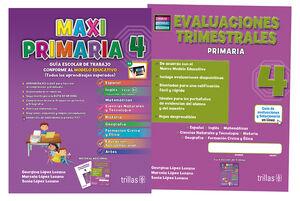 MAXIPRIMARIA 4. GUIA ESCOLAR DE TRABAJO Y EVALUACIONES TRIMESTRALES