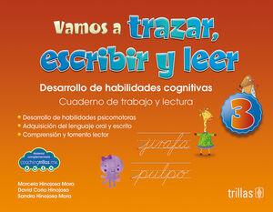 VAMOS A TRAZAR, ESCRIBIR Y LEER 3. INCLUYE CD. CUADERNO DE TRABAJO Y LECTUR