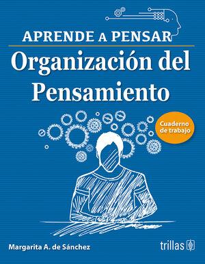 ORGANIZACION DEL PENSAMIENTO, APRENDE A PENSAR, CUADERNO DE TRABAJO