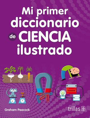 MI PRIMER DICCIONARIO DE CIENCIA ILUSTRADO