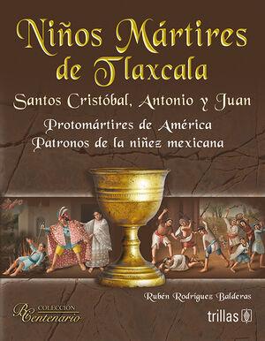 NIÑOS MARTIRES DE TLAXCALA. SANTOS CRISTOBAL, ANTONIO Y JUAN