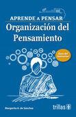APRENDE A PENSAR. ORGANIZACION DEL PENSAMIENTO. GUIA DEL INSTRUCTOR 2