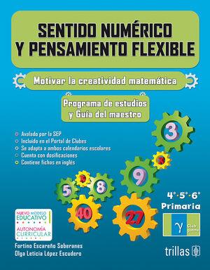 SENTIDO NUMERICO Y PENSAMIENTO FLEXIBLE. 4,5,6 PRIMARIA. GUIA DEL MAESTRO