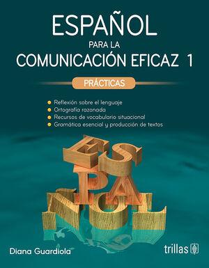 ESPAÑOL PARA LA COMUNICACION EFICAZ 1. PRACTICAS