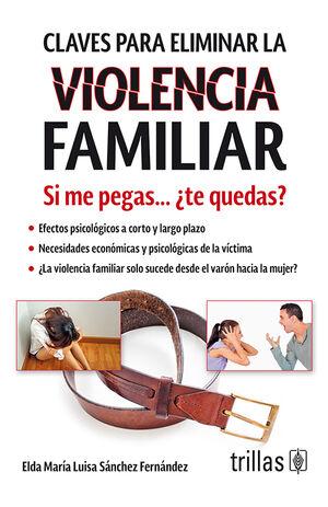 CLAVES PARA ELIMINAR LA VIOLENCIA FAMILIAR