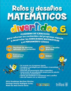 RETOS Y DESAFIOS MATEMATICOS DIVERTIDOS 6. PRIMARIA. CUADERNO DE EJERCICIOS