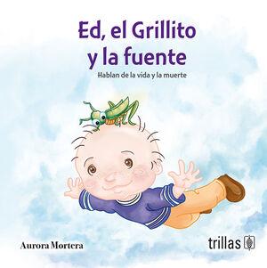 ED, EL GRILLITO Y LA FUENTE
