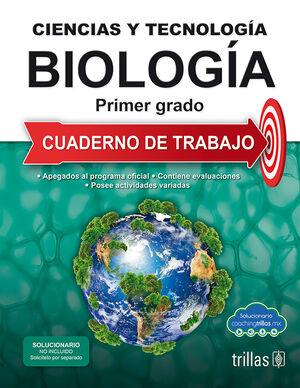 CIENCIAS Y TECNOLOGIA. BIOLOGIA 1. CUADERTNO DE TRABAJO