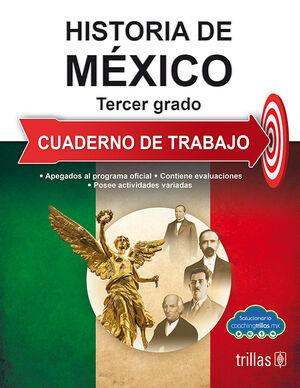 HISTORIA DE MEXICO 3. CUADERNO DE TRABAJO
