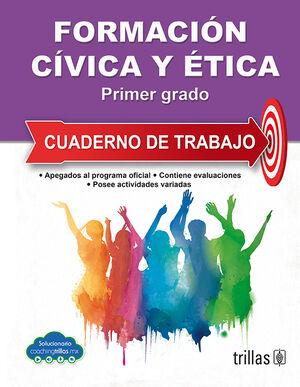 FORMACION CIVICA Y ETICA 1. CUADERNO DE TRABAJO