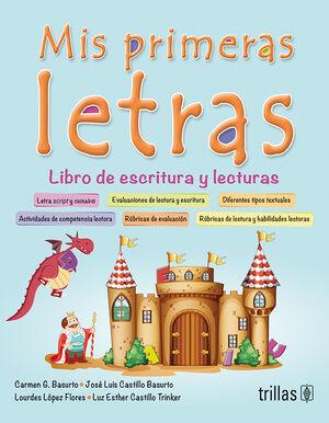 MIS PRIMERAS LETRAS. LIBRO DE ESCRITURAS Y LECTURAS