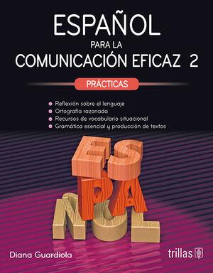 ESPAÑOL PARA LA COMUNICACION EFICAZ 2. PRACTICAS