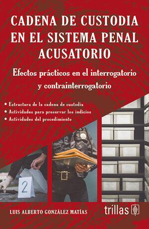 CADENA DE CUSTODIA EN EL SISTEMA PENAL ACUSATORIO