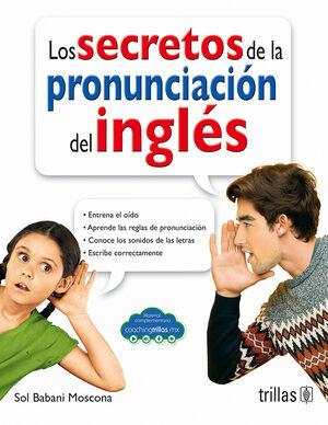 LOS SECRETOS DE LA PRONUNCIACION DEL INGLES (COACHING TRILLAS)
