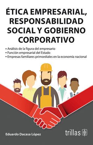 ETICA EMPRESARIAL,RESPONSABILIDAD SOCIAL Y GOBIERNO CORPORATIVO