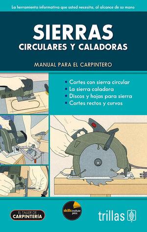 SIERRAS (CIRCULARES Y CALADORAS