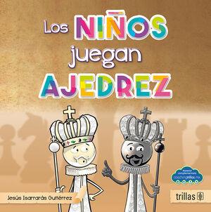 LOS NIÑOS TAMBIEN JUEGAN AJEDREZ