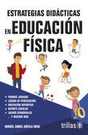 ESTRATEGIAS DIDACTICAS EN EDUCACION FISICA