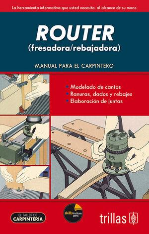 ROUTER (FRESADORA/REBAJADORA)