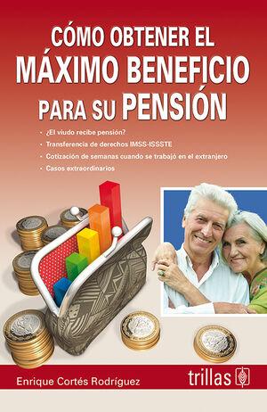 COMO OBTENER EL MAXIMO BENEFICIO PARA SU PENSION