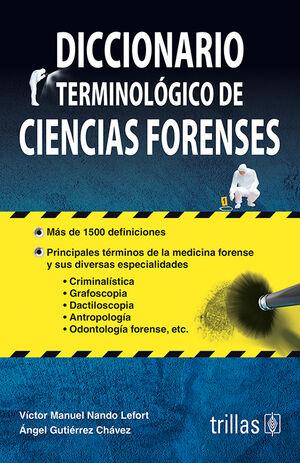 DICCIONARIO TERMINOLOGICO DE CIENCIAS FORENSES