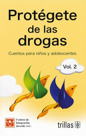 PROTEGETE DE LAS DROGAS: CUENTOS PARA NIÑOS Y ADOLESCENTES, VOL.2