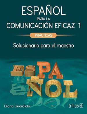 ESPAÑOL PARA LA COMUNICACION EFICAZ 1: PRACTICAS