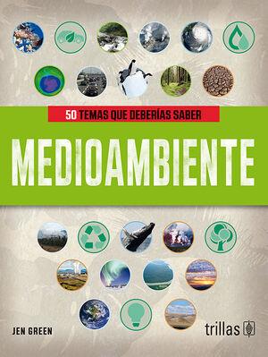 50 TEMAS QUE DEBERIAS SABER: MEDIOAMBIENTE