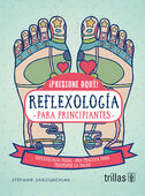 ¡PRESIONE AQUí!REFLEXOLOGÍA PARA PRINCIPIANTES