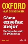 COMO ENSEÑAR MEJOR: OXFORD GUIA DE ENSEÑANZA