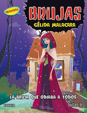 BRUJAS: GELIDA MALACARA
