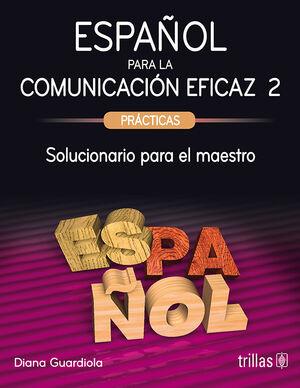 ESPAÑOL PARA LA COMUNICACION EFICAZ 2: PRACTICAS