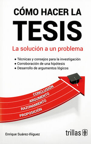 COMO HACER LA TESIS: LA SOLUCION A UN PROBLEMA