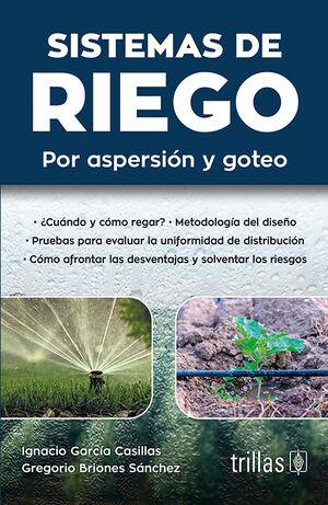 SISTEMAS DE RIEGO: POR ASPERSION Y GOTEO