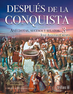 DESPUES DE LA CONQUISTA 3(1528-1810)