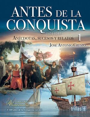 ANTES DE LA CONQUISTA 1 (1451-1518)