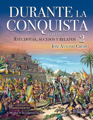 DURANTE LA CONQUISTA 2 (1518-1528)