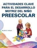 ACTIVIDADES CLAVE PARA EL DESARROLLO MOTRIZ DEL NIÑO PREESCOLAR
