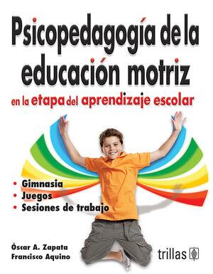 PSICOPEDAGOGIA DE LA EDUCACION MOTRIZ EN LA ETAPA DEL APRENDIZAJE ESCOLAR