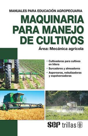 MAQUINARIA PARA MANEJO DE CULTIVOS