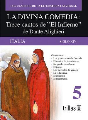 LA DIVINA COMEDIA. TRECE CANTOS DE EL INFIERNO DE DANTE ALIGHIERI