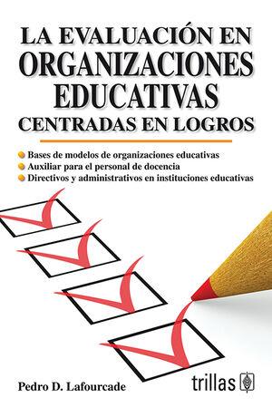 LA EVALUACION EN ORGANIZACIONES EDUCATIVAS CENTRADAS EN LOGROS
