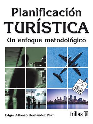 PLANIFICACION TURISTICA: UN ENFOQUE METODOLOGICO